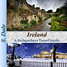 Ireland: A Backpackers Travel Guide | Livre audio Auteur(s) : S. Daly Narrateur(s) : K.D. O'Neill