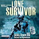Lone Survivor- SEAL-Team 10: Einsatz in Afghanistan (       UNABRIDGED) by Marcus Luttrell, Patrick Robinson Narrated by Frank Arnold
