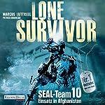 Lone Survivor- SEAL-Team 10: Einsatz in Afghanistan | Marcus Luttrell,Patrick Robinson