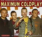 Maximum Coldplay: The Unauthorised Bi...