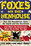 img - for Foxes in the Henhouse: How the Republicans Stole the South and the Heartland and What the Democrats Must Do to Run 'em Out book / textbook / text book
