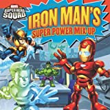 Super Hero Squad: Iron Man's Super Power Mix-Up (Marvel Super Hero Squad (LB Kids Paperback))