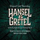 Hansel & Gretel: A Wickedly Delicious Musical Treat (Original Cast Recording)
