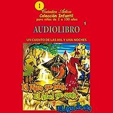 El pájaro que habla, el arbol que canta y el agua de oro: Un cuento de las mil y una noches (       UNABRIDGED) by  Cuantica Activa Audiolibros Narrated by  uncredited