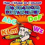 Les chansons de l'alphabet - Hugo s'éduque en s'amusant    Olivia Productions