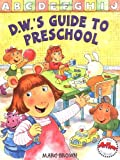 D.W.'s Guide to Preschool