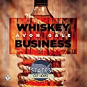 Whiskey Business: States of Love, Book 1 Hörbuch von Avon Gale Gesprochen von: Kirt Graves
