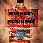 Whiskey Business: States of Love, Book 1 | Avon Gale
