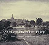 Captain Linnaeus Tripe: Photographer of India and Burma, 1852-1860