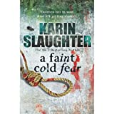 A Faint Cold Fear - Grant County series Book 3 Karin Slaughter