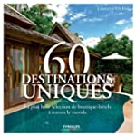 60 destinations uniques: La plus bell...