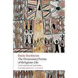 The Elementary Forms of Religious Life (Oxford World's Classics) ~ Emile Durkheim