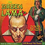 The Man Who Wasn't There & Death's Head Face: The Green Lama, Book 3   Kendell Foster Crossen