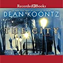 The City (       UNABRIDGED) by Dean Koontz Narrated by Korey Jackson