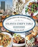 Atlanta Chefs Table: Extraordinary Recipes from the Big Peach