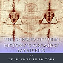 History's Greatest Mysteries: The Shroud of Turin (       UNABRIDGED) by Charles River Editors Narrated by Paul Bloede