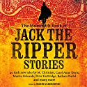 The Mammoth Book of the Jack the Ripper Stories: 40 dark new tales by Martin Edwards, Michael Gregorio, Alex Howard, Barbara Nadel, Steve Rasnic Tem and many more (       UNABRIDGED) by Maxim Jakubowski Narrated by Kris Dyer