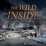 The Wild Inside: A Novel of Suspense | Christine Carbo