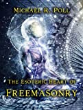 The Esoteric Heart of Freemasonry