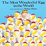 The Most Wonderful Egg in the World | Helme Heine