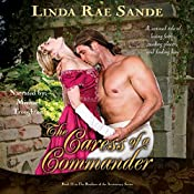 The Caress of a Commander: The Brothers of the Aristocracy, Book 2 | Linda Rae Sande