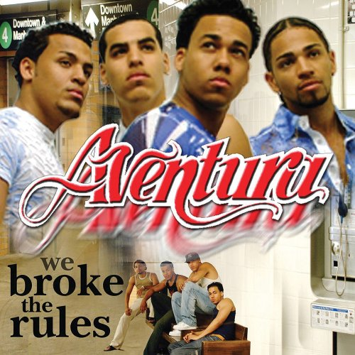 Aventura - We brokes the rules - Zortam Music