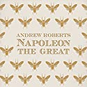 Napoleon the Great (       UNABRIDGED) by Andrew Roberts Narrated by Stephen Thorne