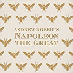 Napoleon the Great | Andrew Roberts