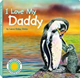 I Love My Daddy - a Smithsonian I Love My Book