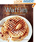 Waffles (Revised Edition): Sweet and...