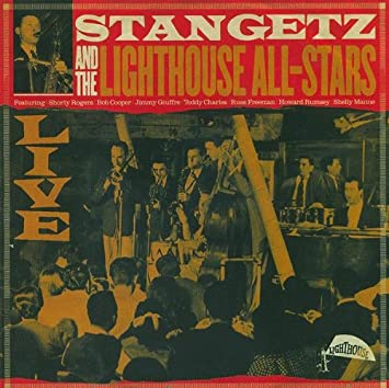 Stan Getz and the Lighthouse All-Stars Live
