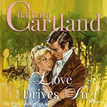 Love Drives In (The Pink Collection 10) Audiobook by Barbara Cartland Narrated by Anthony Wren