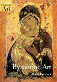 img - for Byzantine Art (Oxford History of Art) by Cormack, Robin (2000) Paperback book / textbook / text book