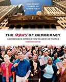 img - for The Irony of Democracy: An Uncommon Introduction to American Politics by Dye Thomas R. Zeigler Harmon Schubert Louis (2011-01-01) Paperback book / textbook / text book