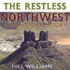 The Restless Northwest: A Geological Story Hörbuch von Hill Williams Gesprochen von: James Killavey