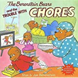 The Berenstain Bears and the Trouble with Chores ~ Stan Berenstain