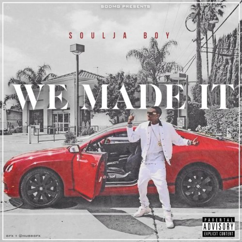 Soulja Boy Tell Em-We Made It-WEB-2014-SPANK Download