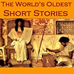 The World's Oldest Short Stories: Tales from Ancient Egypt, India, Greece, and Rome | Herodotus,Theocritus,Petronius,Apuleius