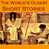 The Worlds Oldest Short Stories: Tales from Ancient Egypt, India, Greece, and Rome