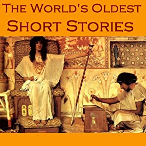 The World's Oldest Short Stories: Tales from Ancient Egypt, India, Greece, and Rome | [ Herodotus,  Theocritus,  Petronius,  Apuleius]