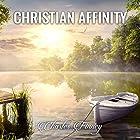 Christian Affinity: Charles Finney Sermons Hörbuch von Charles Finney Gesprochen von: Steven Lambert