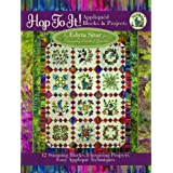 Hop to It! Appliqued Blocks and Projects ~ Edyta Sitar