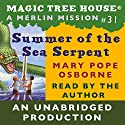 Magic Tree House, Book 31: Summer of the Sea Serpent Audiobook by Mary Pope Osborne Narrated by Mary Pope Osborne