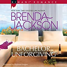 Bachelor Unforgiving: Bachelors in Demand Audiobook by Brenda Jackson Narrated by Madison Vaughn