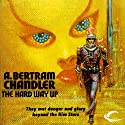 The Hard Way Up: John Grimes, Book 3 Audiobook by A. Bertram Chandler Narrated by Aaron Abano