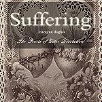 Suffering: The Fruits of Utter Desolation | Marilynn Hughes