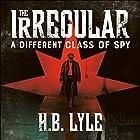 The Irregular: A Different Class of Spy Hörbuch von H. B. Lyle Gesprochen von: Gareth Armstrong