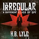 The Irregular: A Different Class of Spy | H. B. Lyle