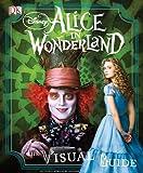 Disney's Alice in Wonderland: The Visual Guide
