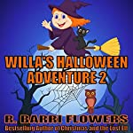 Willa's Halloween Adventure 2 | R. Barri Flowers
